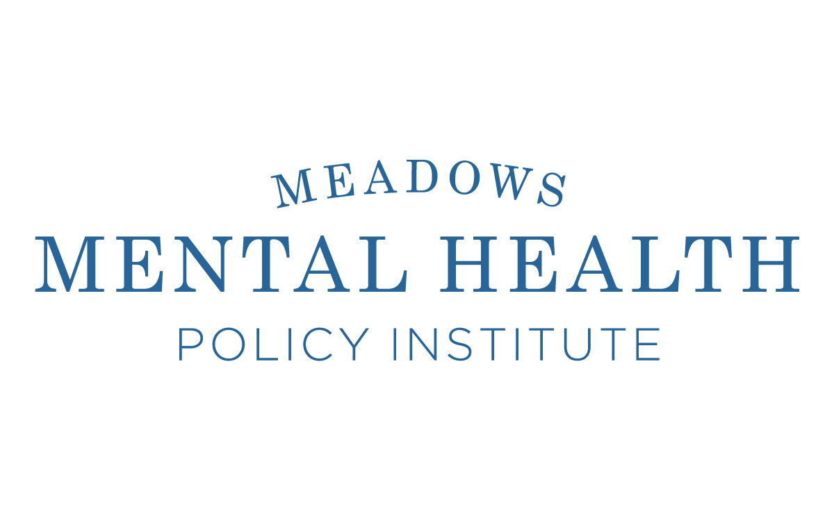 Meadows Mental Health Policy Institute